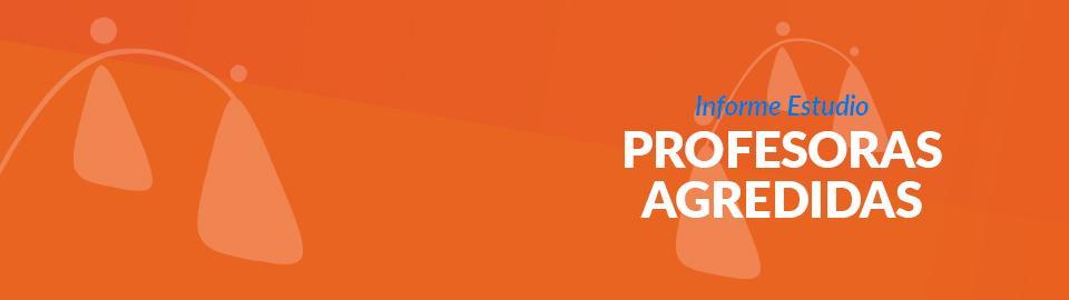 Informe estudio de APIA: agresiones a profesoras