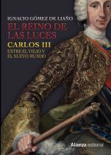 """""""El Reino de las Luces. Carlos III entre el viejo y el nuevo mundo"""", de Ignacio Gómez de Liaño"""